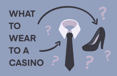 What to Wear to a Casino