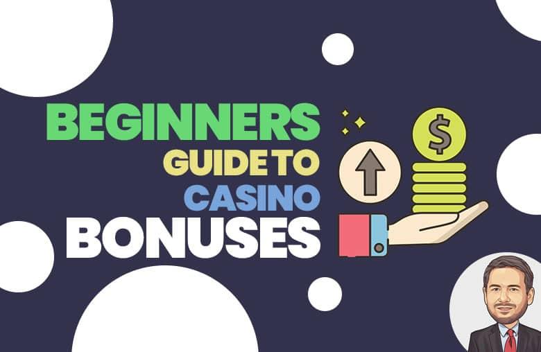 Beginners' Guide to Casino Bonuses