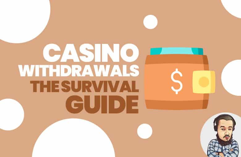 casino withdrawals survival guide