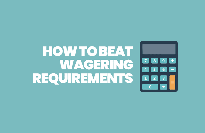 How to beat wagering requirements at an online casino