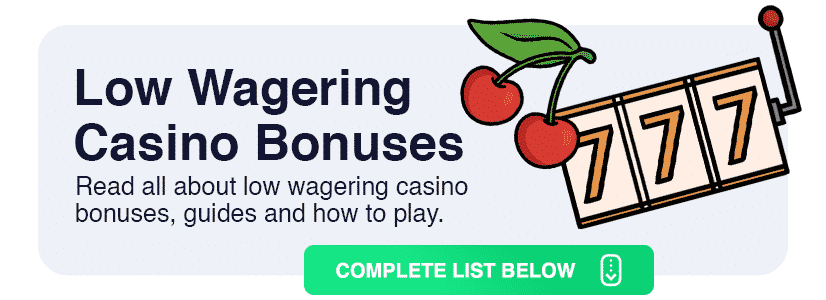 low wagering bonuses